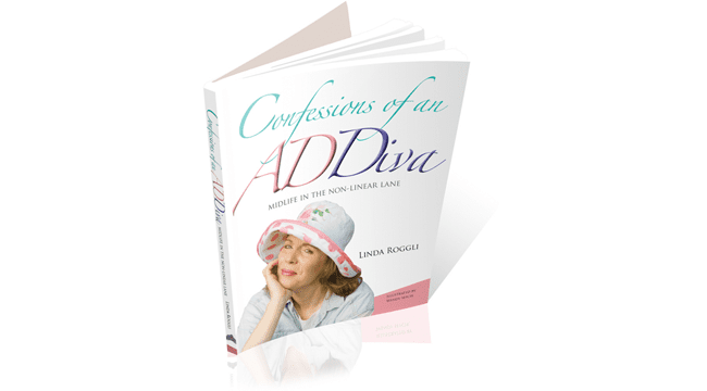 Book: Confessions of an ADDiva: Midlife in the Non-Linear Lane, by Linda Roggli, ADHD Woman, ADHD Coach